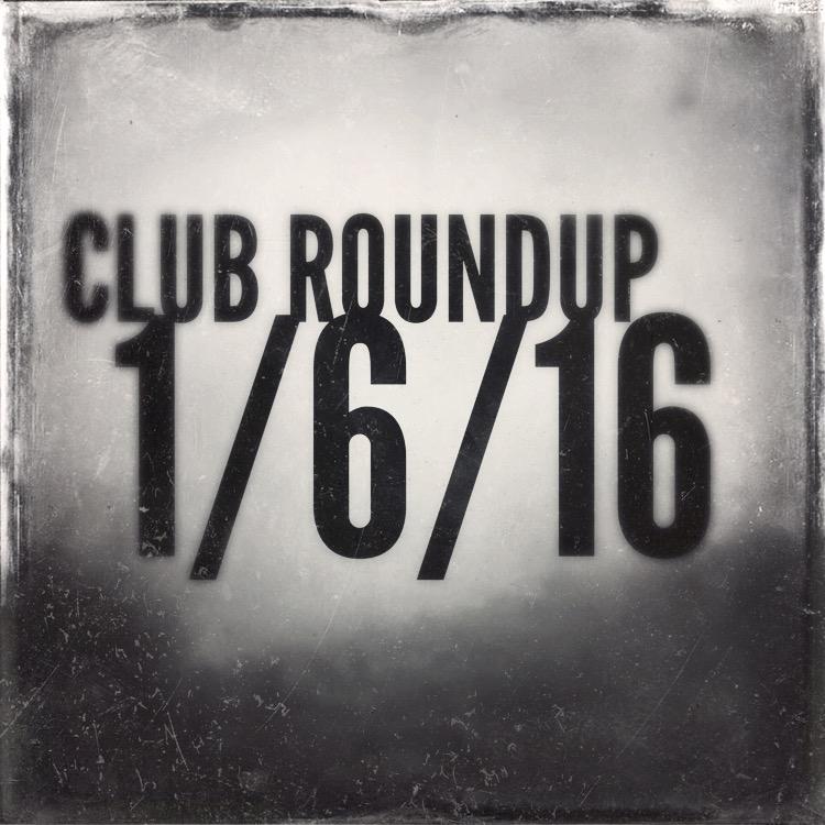 Club Roundup 1/6/16
