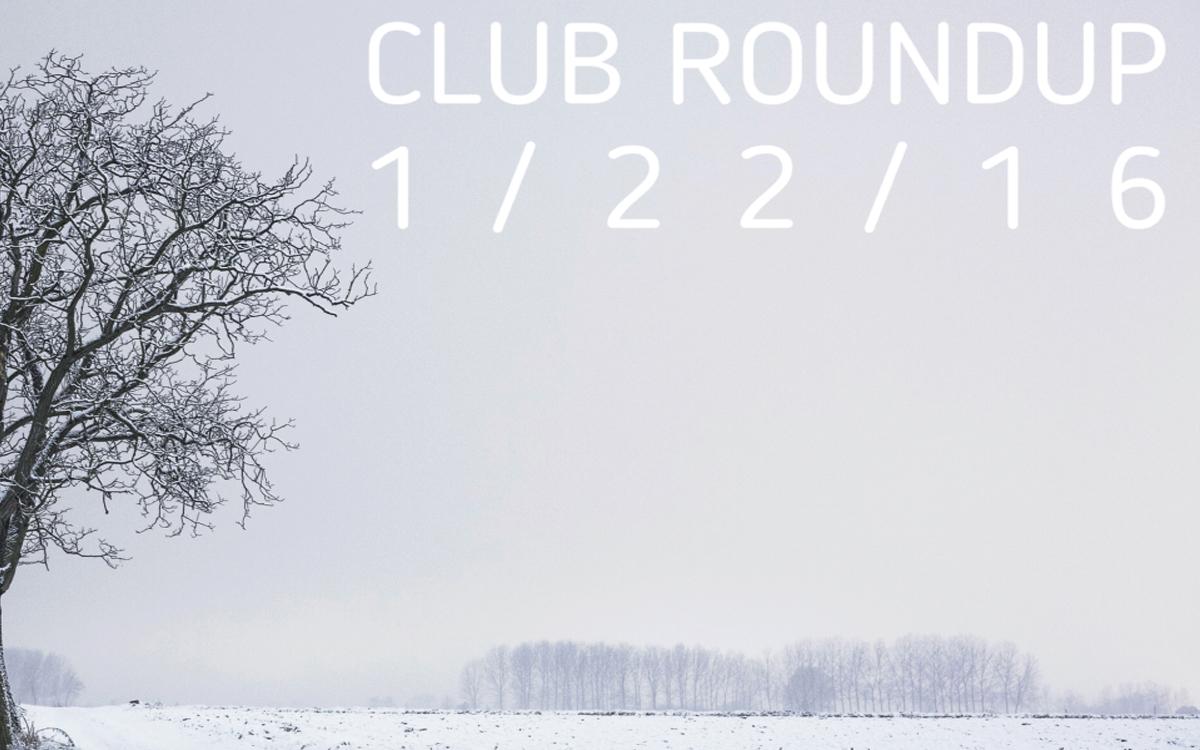 Club Roundup 1/22/16